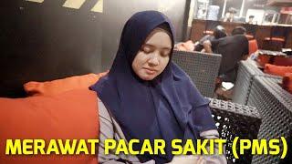 CARA MERAWAT PACAR SAKIT (PMS) #2