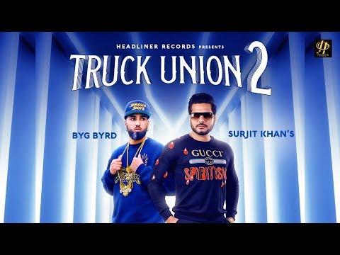 Surjit khan  Truck Union 2 | Byg Byrd | Full Song | New Punjabi songs 2019 | Headliner Records