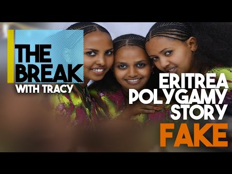 The Break With Tracy: Eritrea's Polygamy Story Is So FAKE