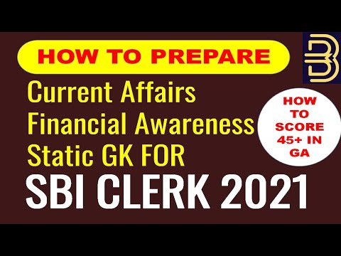 How to Prepare Current Affairs, Financial Awareness And Static GK for SBI Clerk 2021