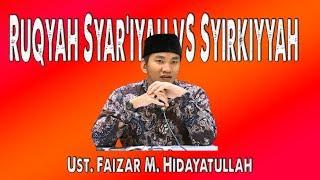 Download RUQYAH SYAR'IYYAH VS SYIRKIYYAH (Ust. Faizar M. Hidayatullah) Mp3