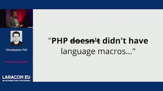 Christopher Pitt - Transforming PHP - Laracon EU 2017