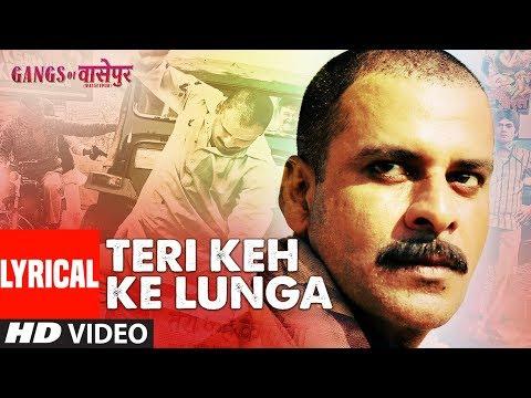 Lyrical: Teri Keh Ke Lunga Song | Gangs Of Wasseypur | Manoj Bajpai, Piyush Mishra