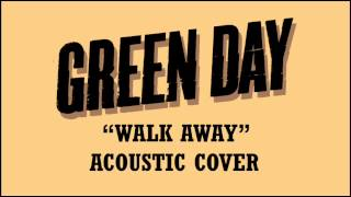 Green Day - Walk Away (Acoustic Cover)