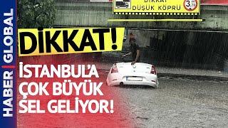 DİKKAT! İstanbul'da Yağmur Sel Olacak!   Bünyamin Sürmeli Hava Durumu
