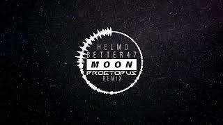 Better47, HELMO - Moon (Progtopus Remix)   PROG   SCENE MUSIC