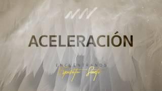 Aceleracion - Encuéntranos Espíritu Santo   New Wine