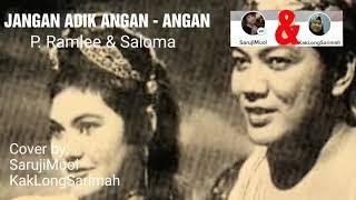 Cover images JANGAN ADIK ANGAN - ANGAN o.a P. Ramlee & Saloma cover by: SarujiMuol & KakLongSarimah @smule