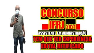 Concurso IFRJ 2021 Assistente em Administração tem que ter experiência agora segue as retificações