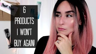 6 Products I WON'T Repurchase! | 2017