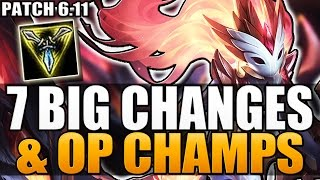 7 BIG CHANGES & NEW OP CHAMPS - Patch 6.11 - League of Legends