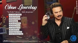 Ya Evde Yoksan Full Albüm  Orhan Gencebay