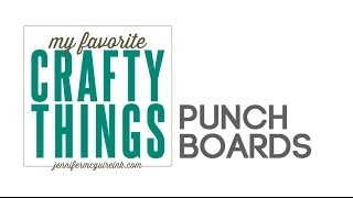 My Favorite Crafty Things: We R Memory Keepers Punch Boards
