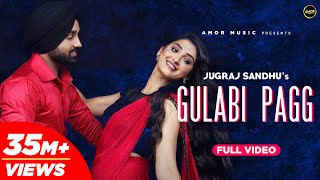 Gulabi Pagg | Jugraj Sandhu Ft. Isha Sharma | The Boss | Latest Punjabi Songs 2020 | New Songs 2020