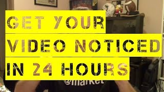 5 Things to Get Your Video Noticed in the First 24 Hours
