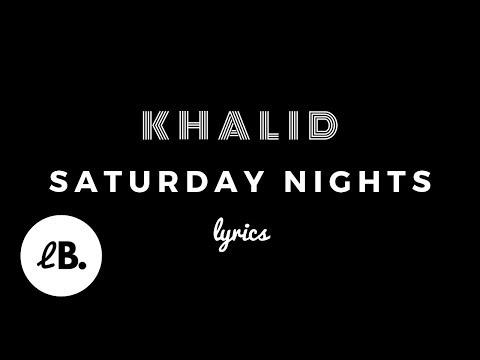 download Khalid - Saturday Nights REMIX (Lyrics) ft. Kane Brown
