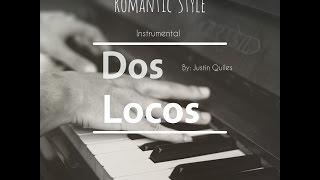 Instrumental Dos Locos | Justin Quiles | Romantic Style