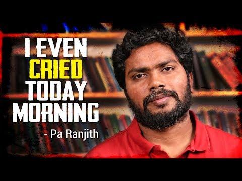 ''இன்னைக்கு காலையிலகூட நான் அழுதேன்!'' - இயக்குனர் ரஞ்சித் உருக்கம் | Ingadhan Twistu | Open Pannaa