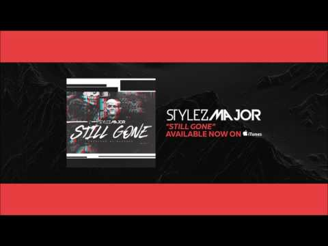 Stylez Major - Still Gone [Official Audio] New Hip Hop& Rap Songs April 2017
