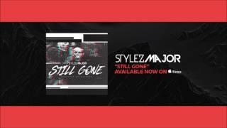 Stylez Major - Still Gone [Official Audio] New Hip Hop& Rap Songs April 2017