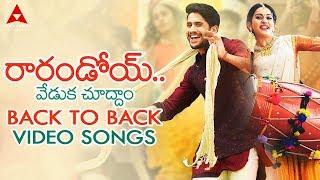 Raarandoi Veduka Chuddam Back to Back Video Songs ||  Naga Chaitanya, Rakul Preet