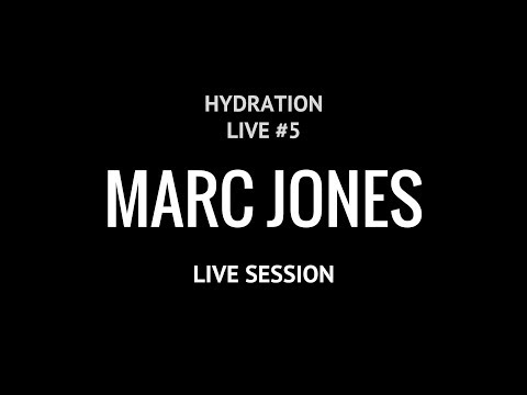 Marc Jones - (Hydration Live Episode 5)