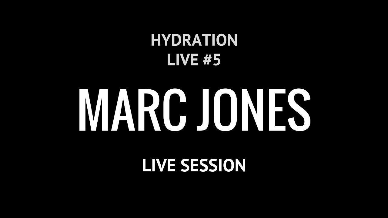 Marc Jones - (Hydration Live Episode 5)