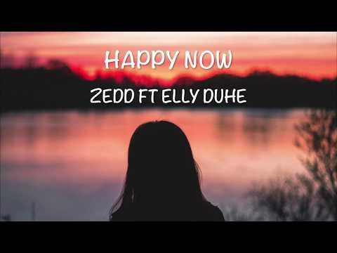 happy-now---zedd-&-elly-duhe-[lyrics-video]
