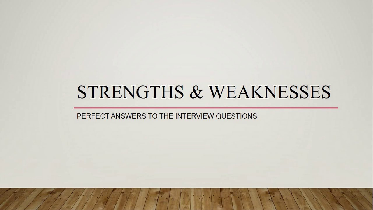 strengths and weaknesses job interview question 2 strengths and weaknesses job interview question 2