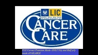 LIC CANCER COVER Plan No. 905: A policy for cancer patients for cancer care insurance