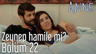 Anne 22. Bölüm - Zeynep Hamile mi?