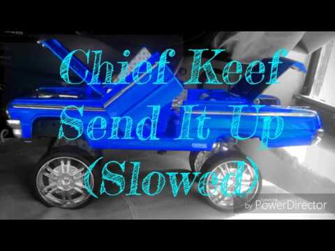 Chief keef- Send It Up(Slowed)
