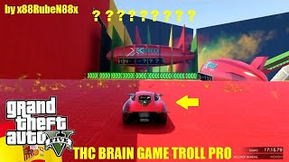 GTA V Online: THC BRAIN GAME TROLL PRO by RUBEN - 99% IMPOSSÍVEL & 100% INCRÍVEL