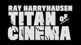 Ray Harryhausen | Titan of Cinema