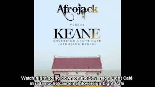 Afrojack vs. Keane - Sovereign Light Cafe (Subtitulado Ing/Español) [HD]