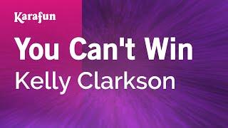 Karaoke You Can't Win - Kelly Clarkson *