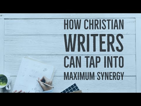 How Christian Writers Can Tap Into Maximum Synergy