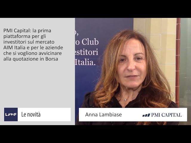 Nasce la nuova piattaforma informativa per gli investitori AIM - Anna Lambiase (PMI Capital)