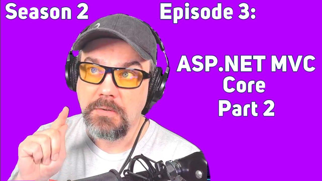 C# with CSharpFritz - S2 Ep 3: ASP.NET Core MVC, Part 2
