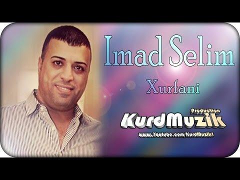 Imad Selim - Xurfani - Ji Kefte Kecika - Waye Xera - KurdMuzik Production