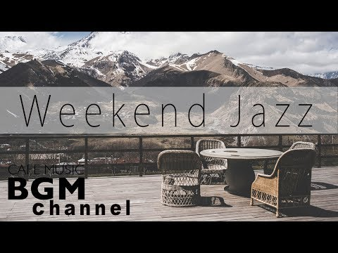 Weekend Jazz Mix - Jazz hiphop & Saxophone Jazz Music - Chill Out Music For Work, Study, Sleep
