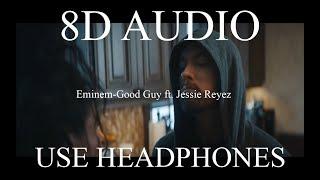 Eminem-Good Guy ft. Jessie Reyez (8D AUDIO)