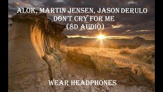 Baixar Alok, Martin Jensen, Jason Derulo-Don't Cry For Me (8d Audio)