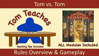 Tom Teaches The Taverns of Tiefenthal -- ALL Modules (Rules Overview & Gameplay)