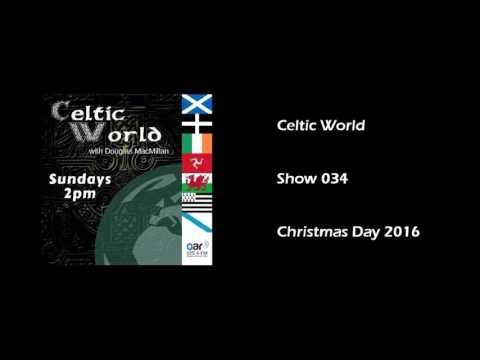 Celtic World   Show 034   Christmas Day 2016