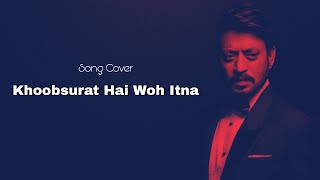 Khoobsurat Hai Woh Itna - Rog (2005) [HD] Cover by Jatin