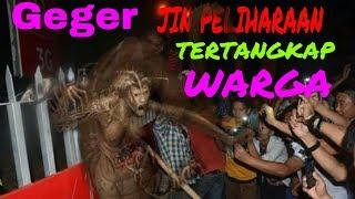 Gambar cover GEGER,,Jin PELIHARAAN Tertangkap WARGA Kampung (New HD Video 30-05-2019)