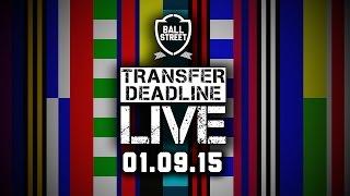 Transfer Deadline LIVE: (01.09.15)
