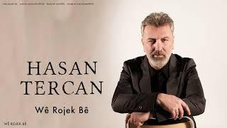 Hasan Tercan - Wê Rojek Bê [ Wê Rojek Bê © 2018 Z Müzik ]