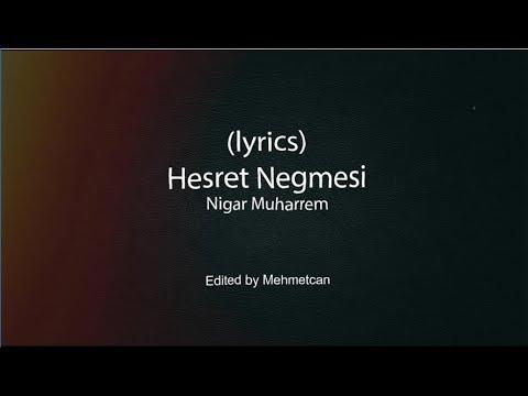 Hesret negmesi | Nigar Muharrem (Lyrics)-(Sözler ekranda)
